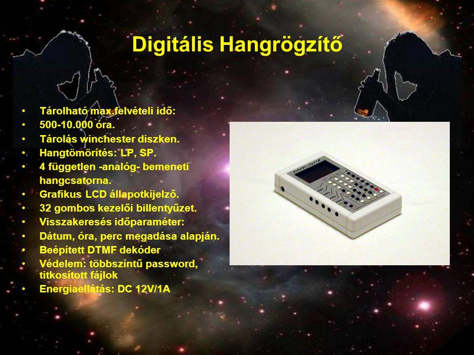 Digitális Hangrögzítő •Tárolható max.felvételi idő: •500-10.000 óra. •Tárolás winchester diszken. •Hangtömörítés: LP, SP. •4 független -analóg- bemene
