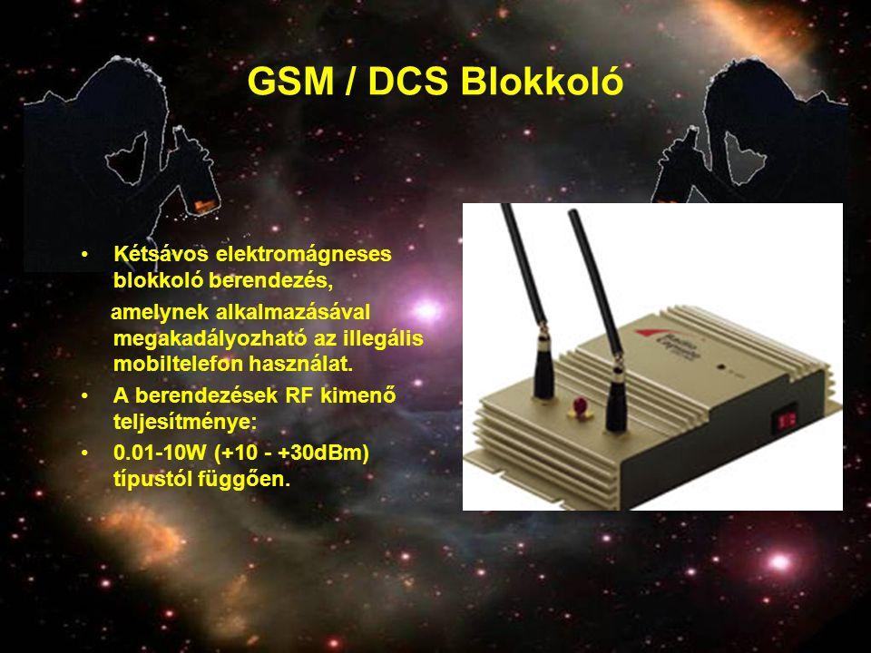 GSM / DCS Blokkoló •Kétsávos elektromágneses blokkoló berendezés, amelynek alkalmazásával megakadályozható az illegális mobiltelefon használat. •A ber