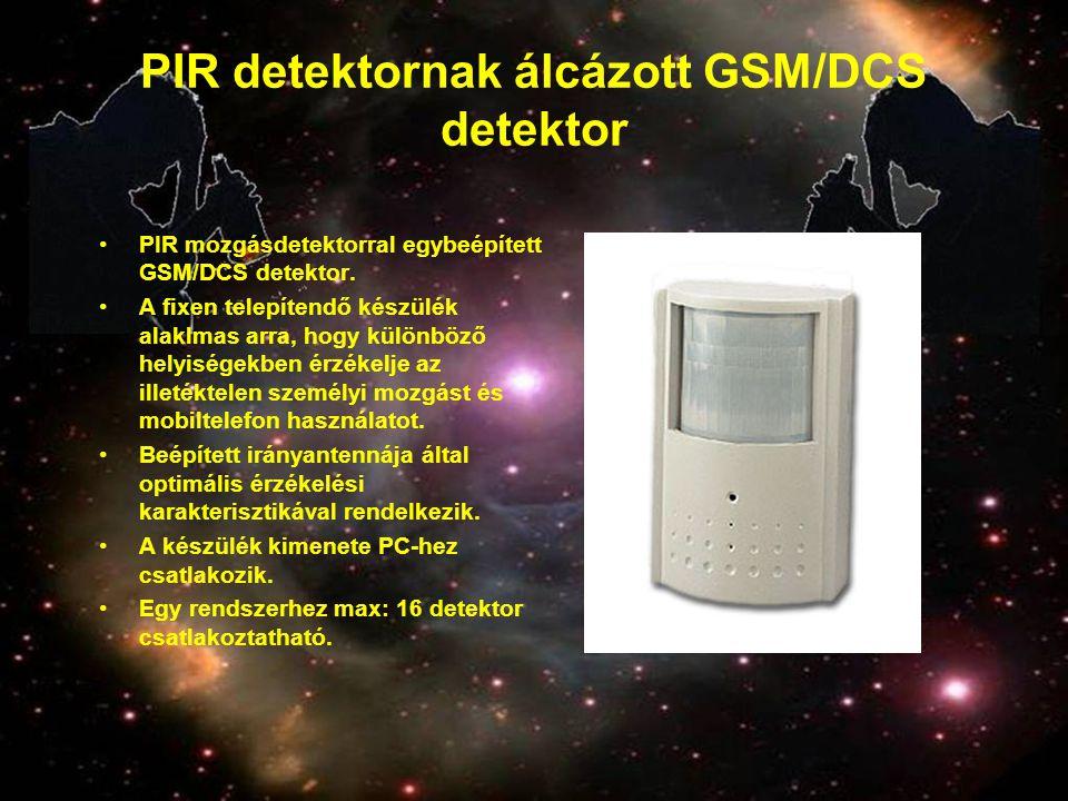 PIR detektornak álcázott GSM/DCS detektor •PIR mozgásdetektorral egybeépített GSM/DCS detektor. •A fixen telepítendő készülék alaklmas arra, hogy külö