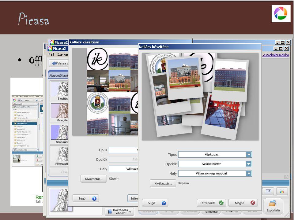 Picasa •Offline képszerkesztö –Szerkesztési lehetöségek –WebAlbumba feltöltés –Papírkép elöhívása –CD-Album