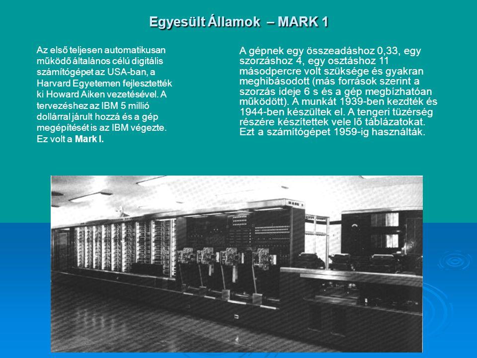 Egyesült Államok – MARK 1 Az első teljesen automatikusan működő általános célú digitális számítógépet az USA-ban, a Harvard Egyetemen fejlesztették ki Howard Aiken vezetésével.