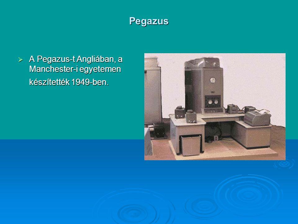 Pegazus  A Pegazus-t Angliában, a Manchester-i egyetemen készítették 1949-ben.