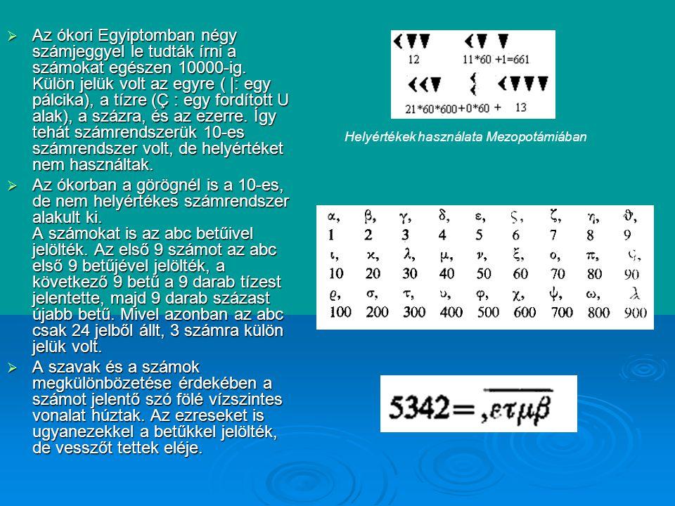 Matematikai alapműveletek  Elképzelhető, hogy a helyiértékes számábrázolási rendszert széles körben az abakusz használatán keresztül a kínaiak terjesztették el.