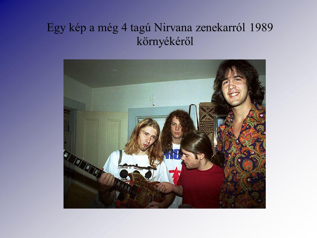 Egy kép a még 4 tagú Nirvana zenekarról 1989 környékéről