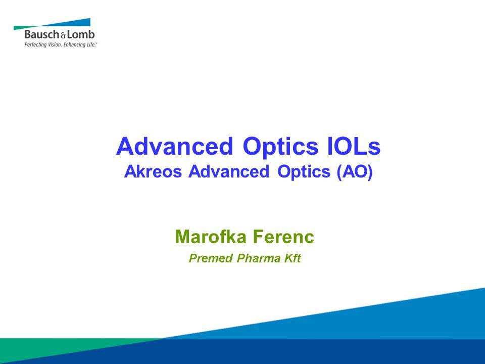Advanced Optics IOLs Akreos Advanced Optics (AO) Marofka Ferenc Premed Pharma Kft