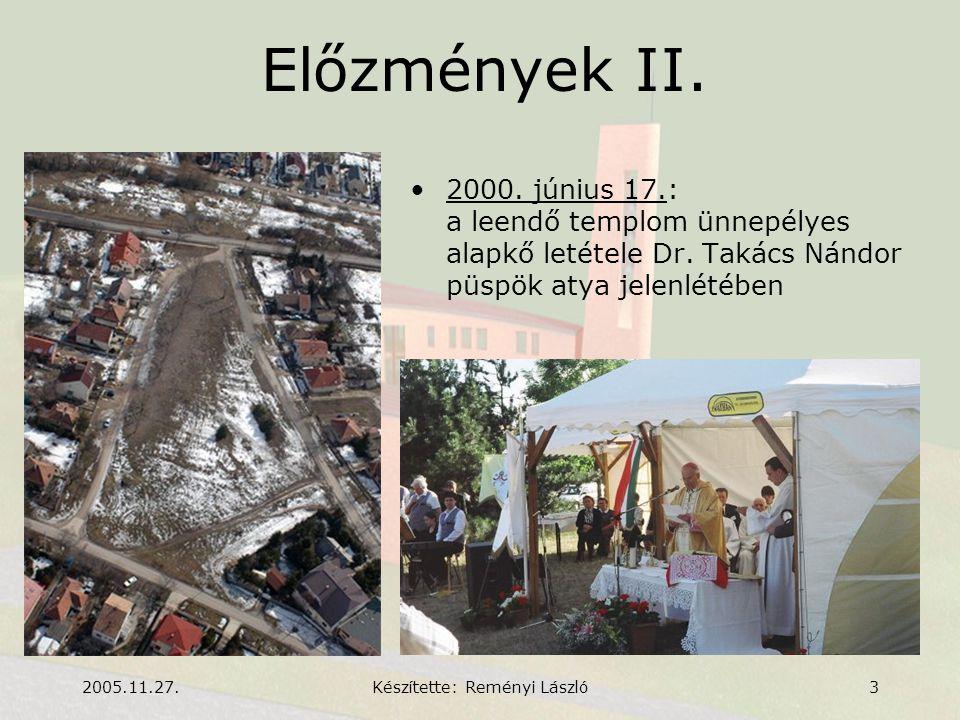 2005.11.27.Készítette: Reményi László4 Előzmények III.