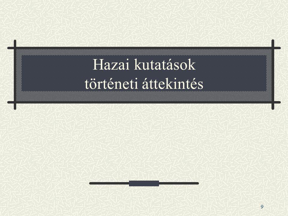 9 Hazai kutatások történeti áttekintés