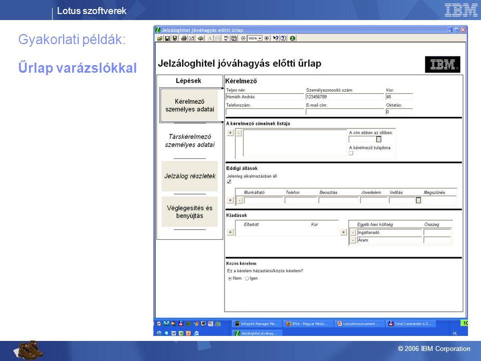 Lotus szoftverek © 2006 IBM Corporation Gyakorlati példák: Űrlap varázslókkal