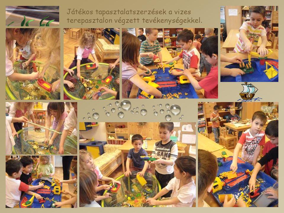 Játékos tapasztalatszerzések a vizes terepasztalon végzett tevékenységekkel.