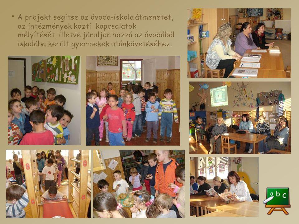 • A projekt segítse az óvoda-iskola átmenetet, az intézmények közti kapcsolatok mélyítését, illetve járuljon hozzá az óvodából iskolába került gyermekek utánkövetéséhez.