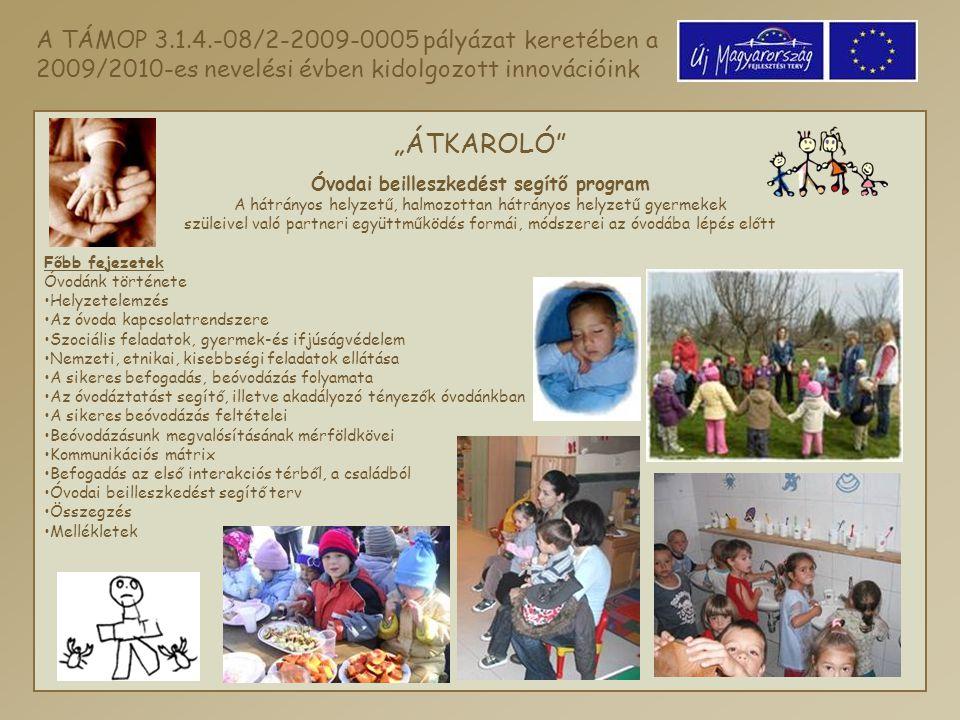 """""""ÁTKAROLÓ"""" Óvodai beilleszkedést segítő program A hátrányos helyzetű, halmozottan hátrányos helyzetű gyermekek szüleivel való partneri együttműködés f"""