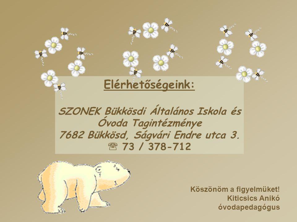 Elérhetőségeink: SZONEK Bükkösdi Általános Iskola és Óvoda Tagintézménye 7682 Bükkösd, Ságvári Endre utca 3.