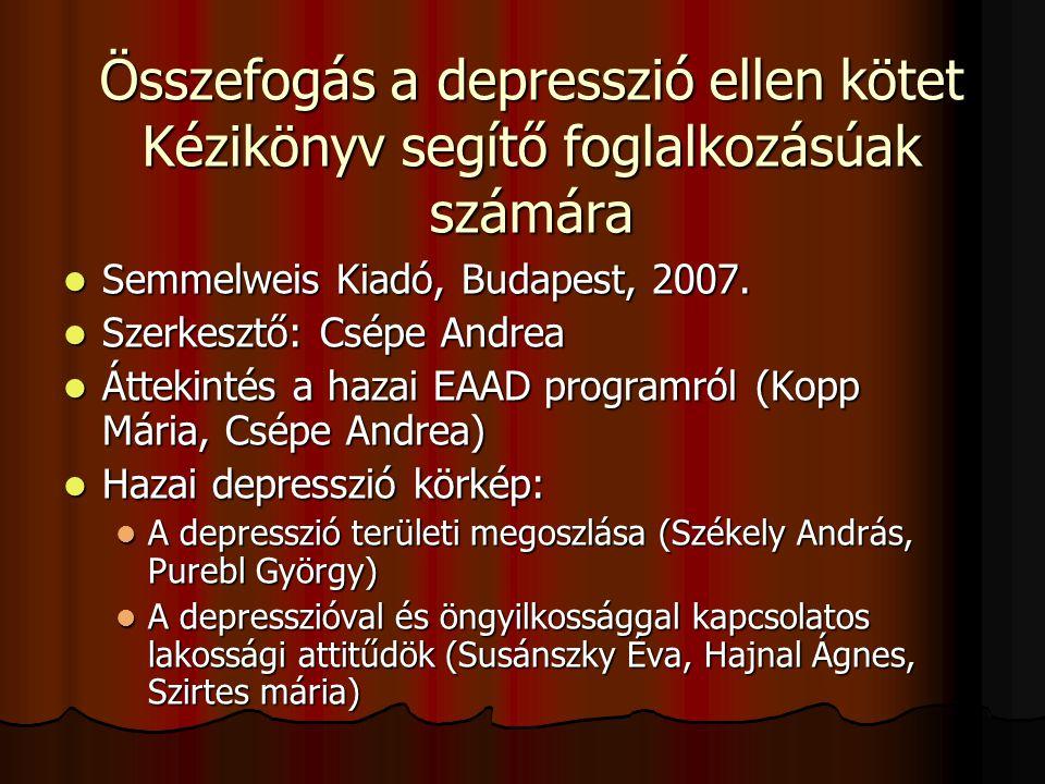 Összefogás a depresszió ellen kötet Kézikönyv segítő foglalkozásúak számára  Semmelweis Kiadó, Budapest, 2007.  Szerkesztő: Csépe Andrea  Áttekinté