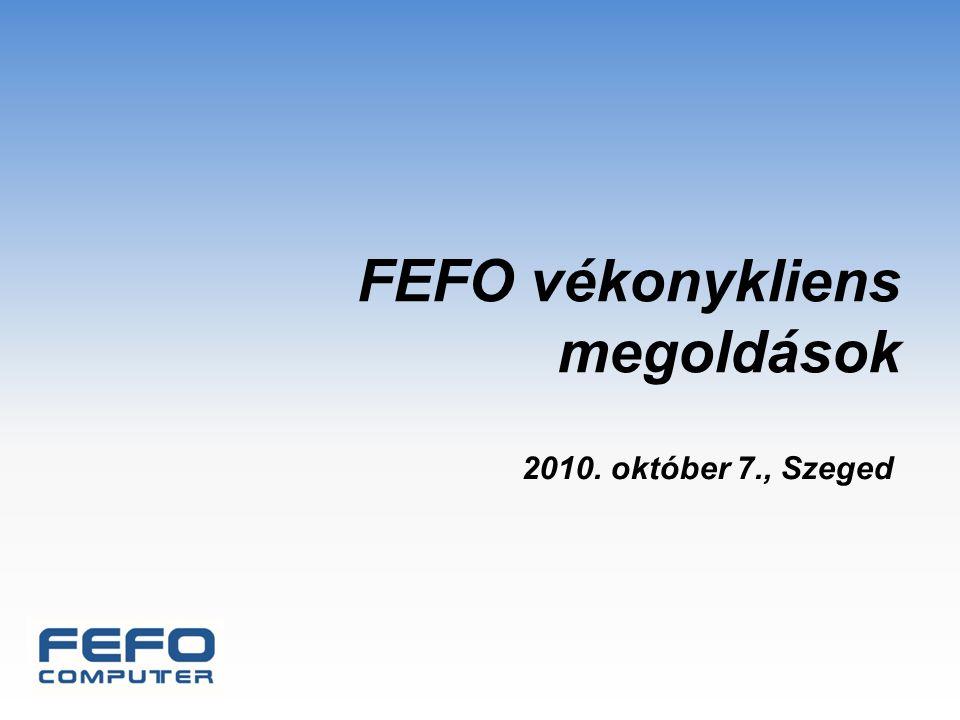 FEFO vékonykliens megoldások 2010. október 7., Szeged