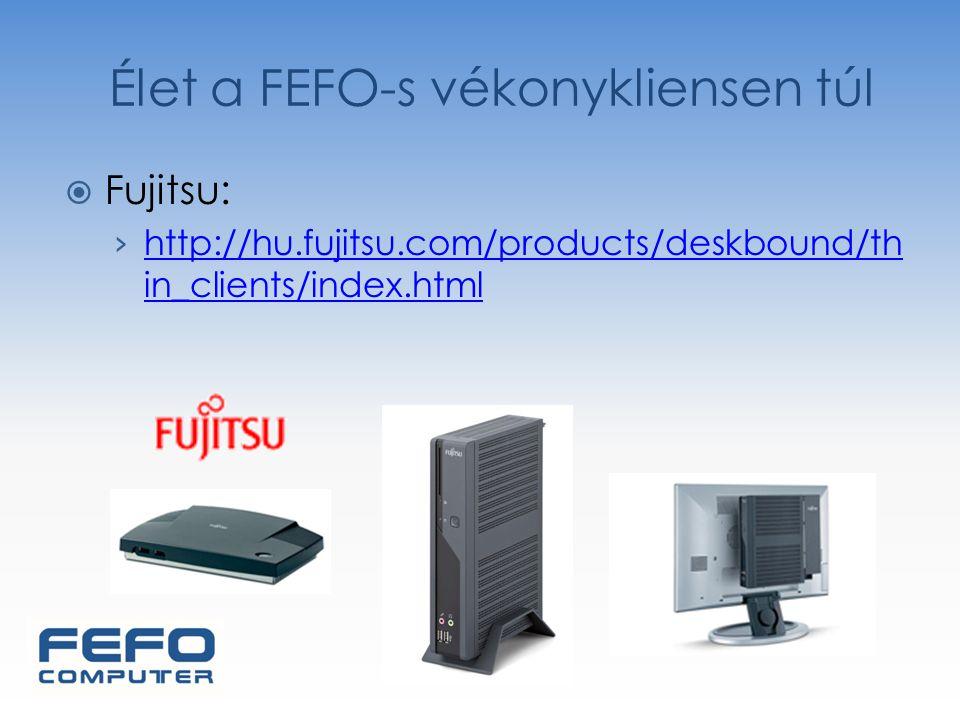  Fujitsu: › http://hu.fujitsu.com/products/deskbound/th in_clients/index.html http://hu.fujitsu.com/products/deskbound/th in_clients/index.html Élet