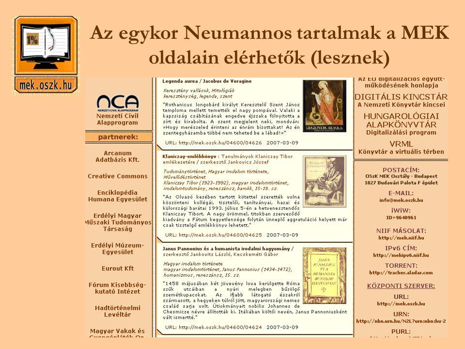 Az egykor Neumannos tartalmak a MEK oldalain elérhetők (lesznek)