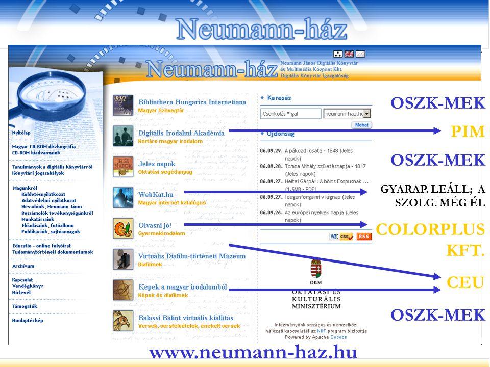OSZK-MEK PIM OSZK-MEK GYARAP. LEÁLL; A SZOLG. MÉG ÉL COLORPLUS KFT. OSZK-MEK CEU www.neumann-haz.hu
