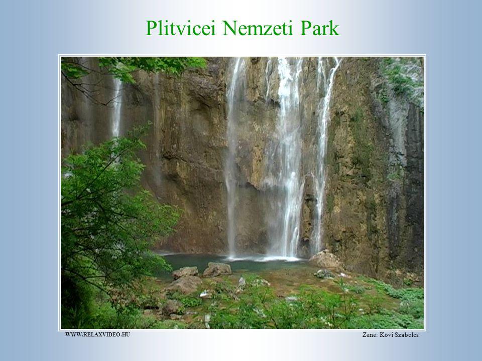 Plitvicei Nemzeti Park Zene: Kövi Szabolcs WWW.RELAXVIDEO.HU