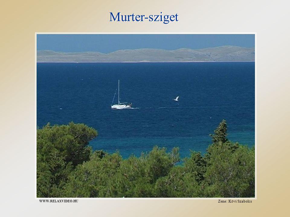 Murter-sziget Zene: Kövi Szabolcs WWW.RELAXVIDEO.HU