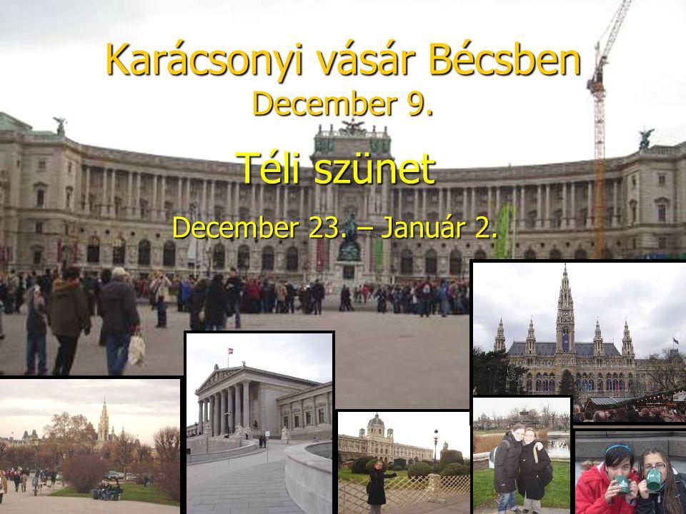 Karácsonyi vásár Bécsben December 9. Téli szünet December 23. – Január 2.