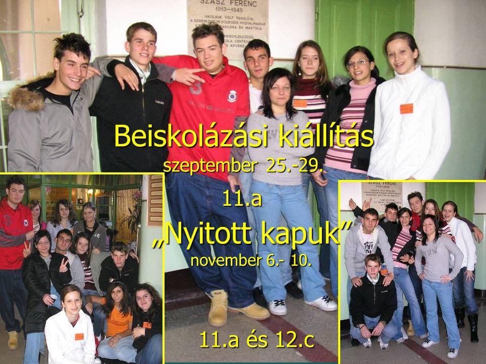 """Beiskolázási kiállítás szeptember 25.-29. 11.a és 12.c """"Nyitott kapuk"""" november 6.- 10. 11.a"""