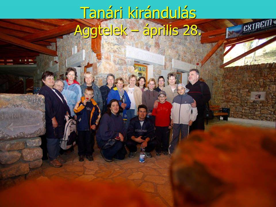 Tanári kirándulás Aggtelek – április 28.