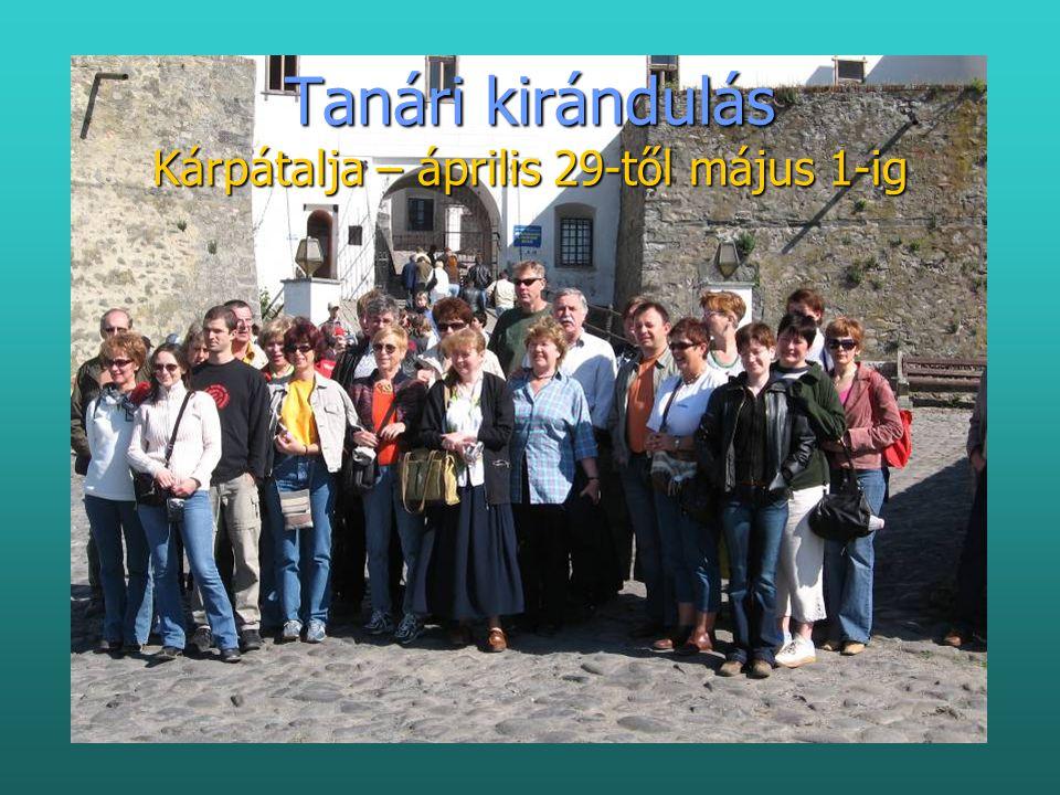 Tanári kirándulás Kárpátalja – április 29-től május 1-ig