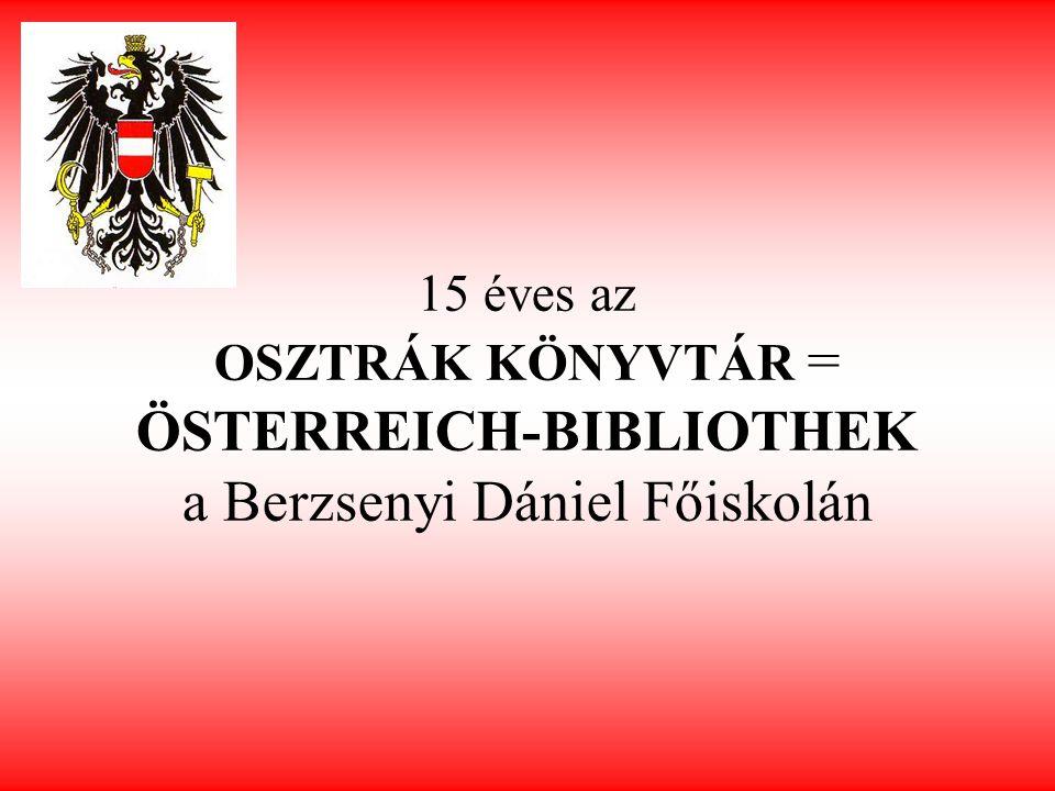 15 éves az OSZTRÁK KÖNYVTÁR = ÖSTERREICH-BIBLIOTHEK a Berzsenyi Dániel Főiskolán