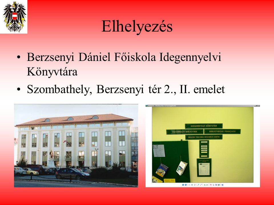 Elhelyezés •Berzsenyi Dániel Főiskola Idegennyelvi Könyvtára •Szombathely, Berzsenyi tér 2., II.