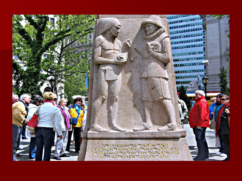 Egy kis történelem: Egy kis történelem: Henry Hudson kapitány a Holland Kelet-indiai Társaság képviseletében 1609-ben kötött ki a Manhattan félszigete