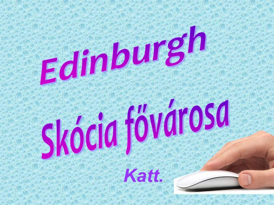 Nézzünk meg egy videót a városról: http://indavideo.hu/video/Edinburgh http://indavideo.hu/video/Edinburgh 2013 május