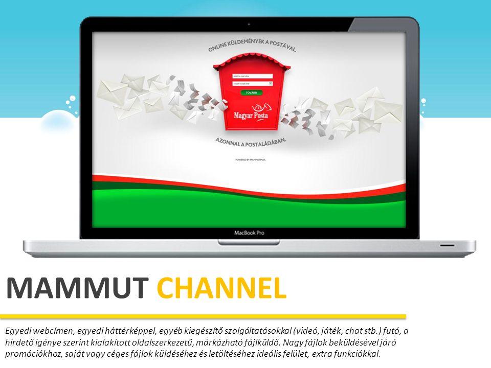 MAMMUT CHANNEL Egyedi webcímen, egyedi háttérképpel, egyéb kiegészítő szolgáltatásokkal (videó, játék, chat stb.) futó, a hirdető igénye szerint kiala
