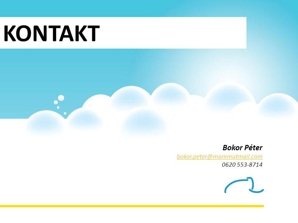 KONTAKT Bokor Péter bokor.peter@mammutmail.com bokor.peter@mammutmail.com 0620 553-8714
