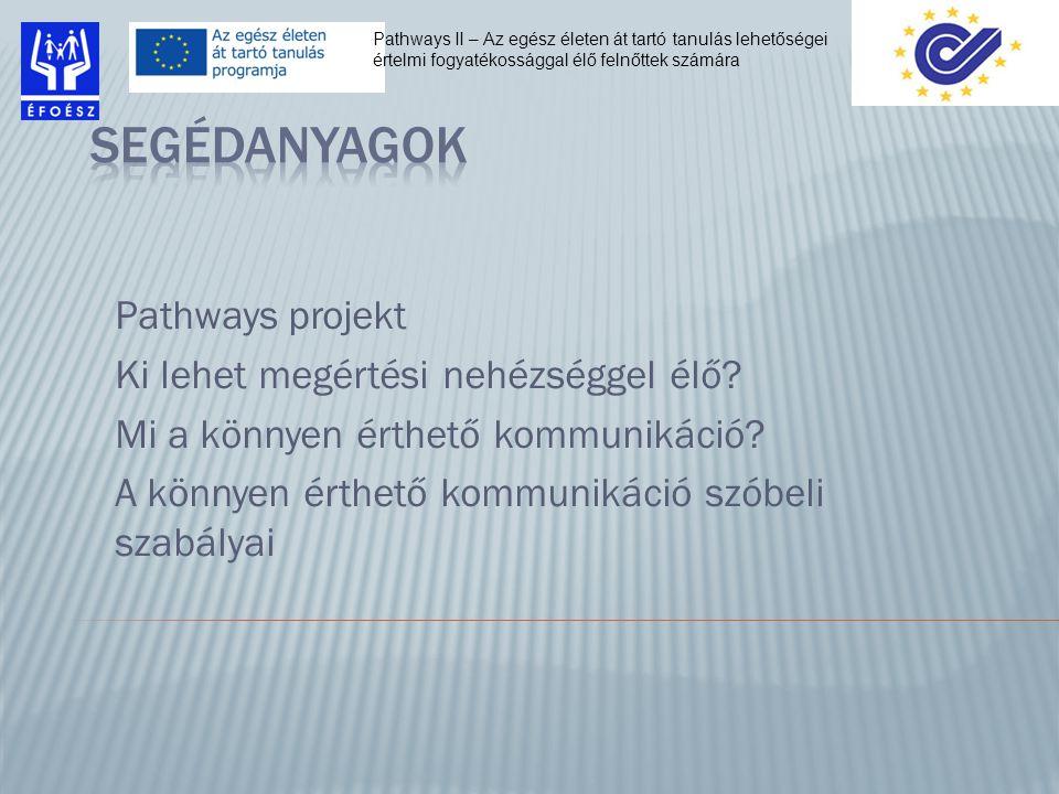 Pathways projekt Ki lehet megértési nehézséggel élő.