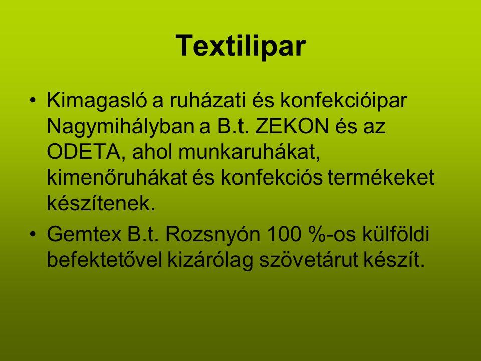 Textilipar •Kimagasló a ruházati és konfekcióipar Nagymihályban a B.t.