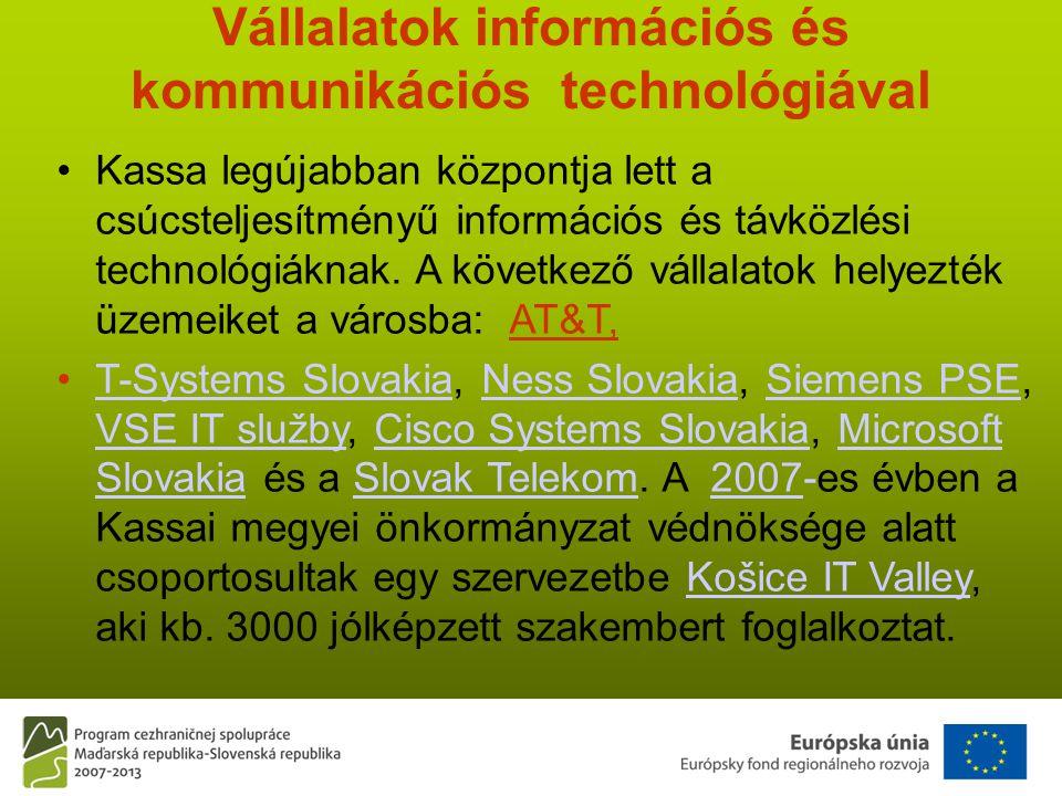 Vállalatok információs és kommunikációs technológiával •Kassa legújabban központja lett a csúcsteljesítményű információs és távközlési technológiáknak.
