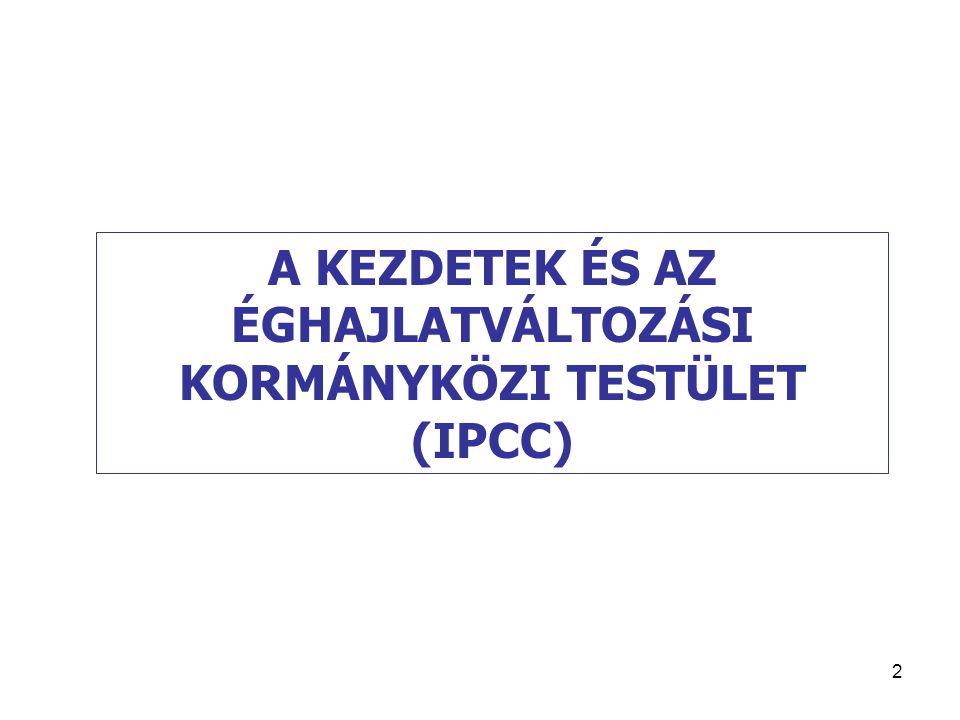 2 A KEZDETEK ÉS AZ ÉGHAJLATVÁLTOZÁSI KORMÁNYKÖZI TESTÜLET (IPCC)