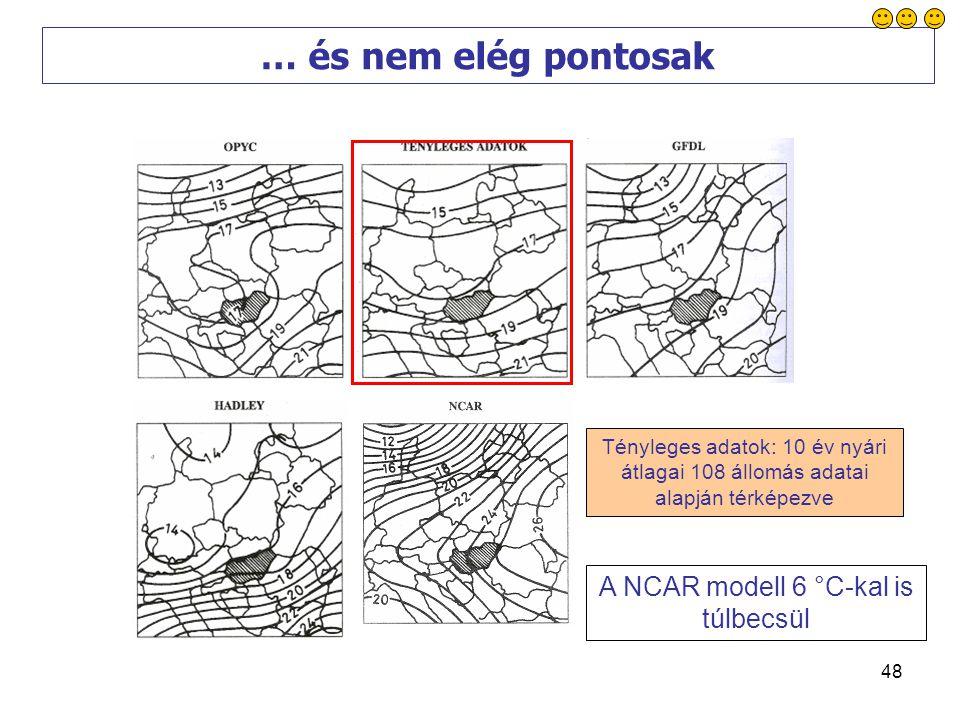 48 A NCAR modell 6 °C-kal is túlbecsül Tényleges adatok: 10 év nyári átlagai 108 állomás adatai alapján térképezve … és nem elég pontosak