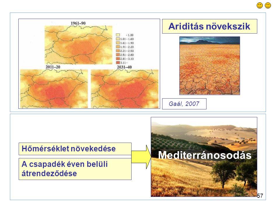 57 Ariditás növekszik Hőmérséklet növekedése A csapadék éven belüli átrendeződése Mediterránosodás Gaál, 2007