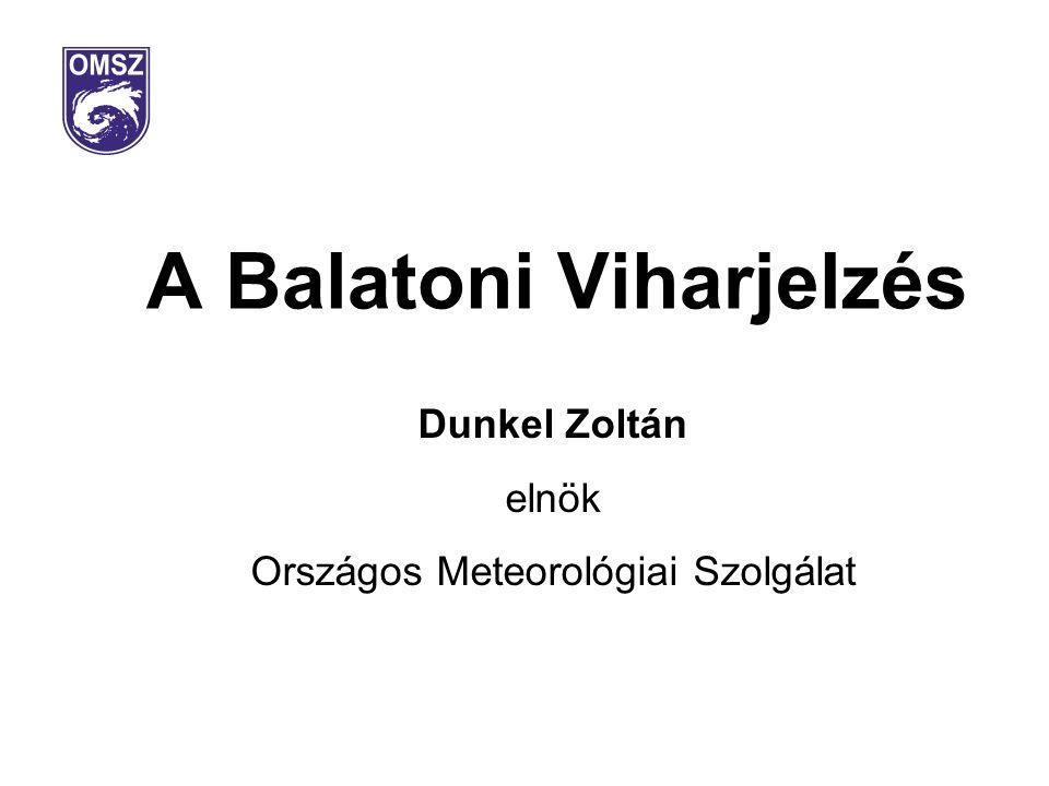 A Balatoni Viharjelzés Dunkel Zoltán elnök Országos Meteorológiai Szolgálat