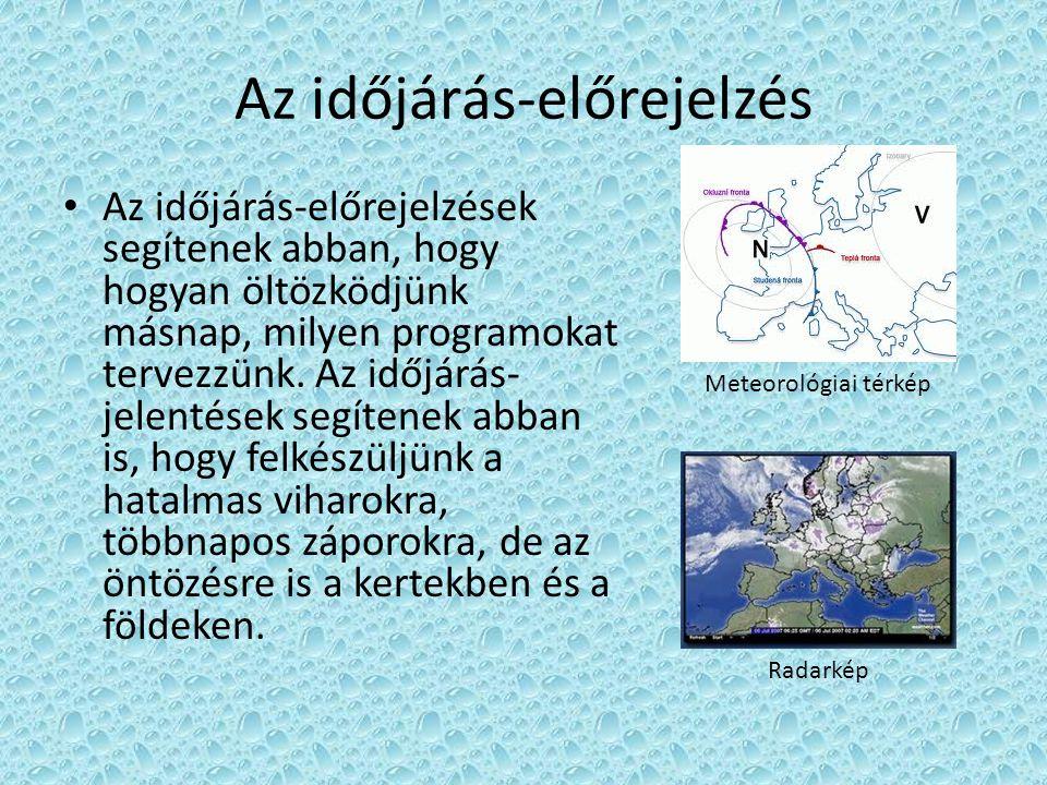 Időjárás-előrejelző központok • Nálunk a Slovenský hydrometeorologický ústav (SHMÚ) az a központi intézet, amely összegyűjti körülbelül 50 szlovákiai meteorológiai állomás adatait.