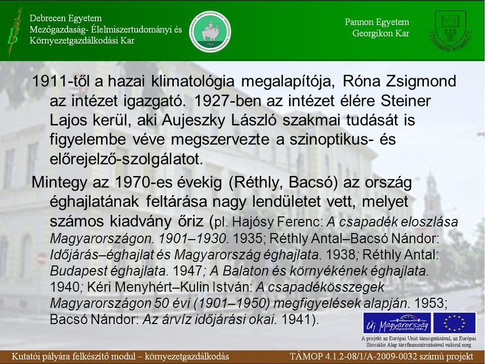 1911-től a hazai klimatológia megalapítója, Róna Zsigmond az intézet igazgató.