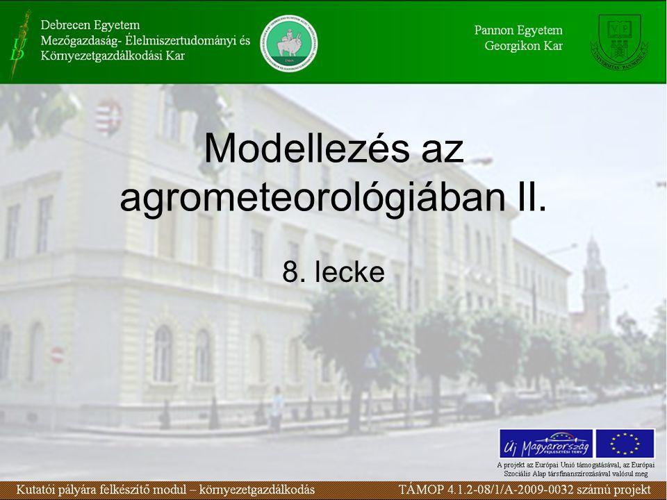 Modellezés az agrometeorológiában II. 8. lecke