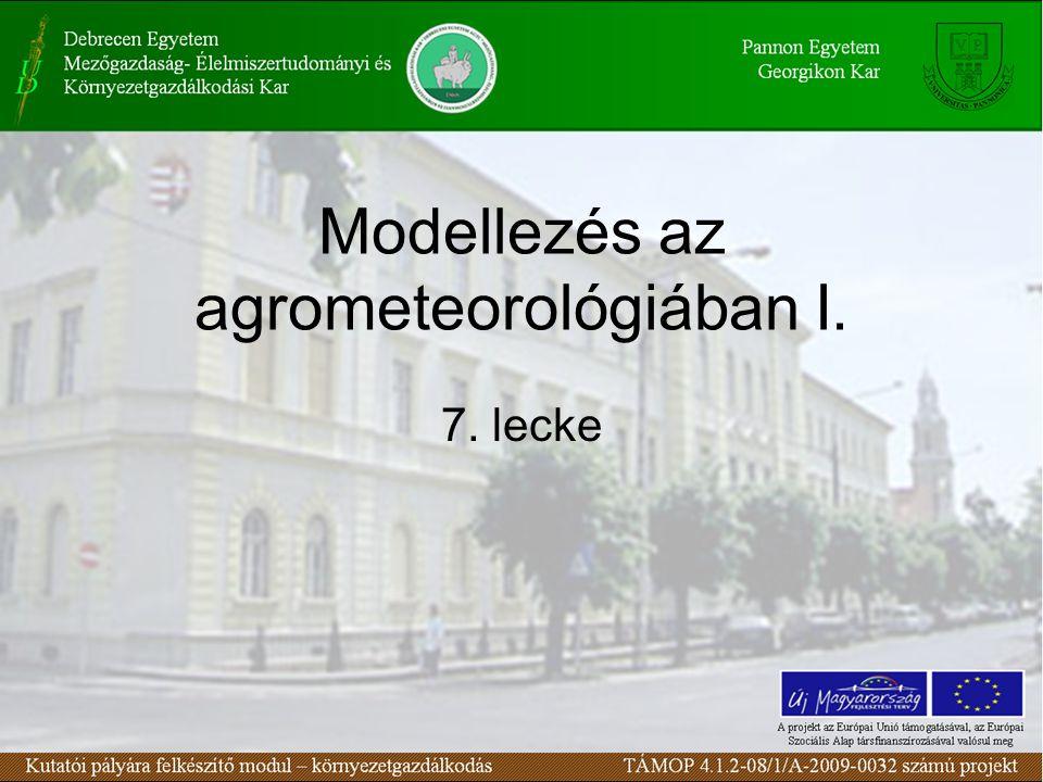 Modellezés az agrometeorológiában I. 7. lecke