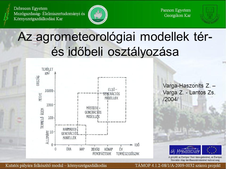 Az agrometeorológiai modellek tér- és időbeli osztályozása Varga-Haszonits Z.