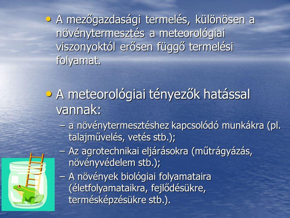 • A meteorológia elnevezése a görög filozófustól, Arisztotelésztől (Kr.e.