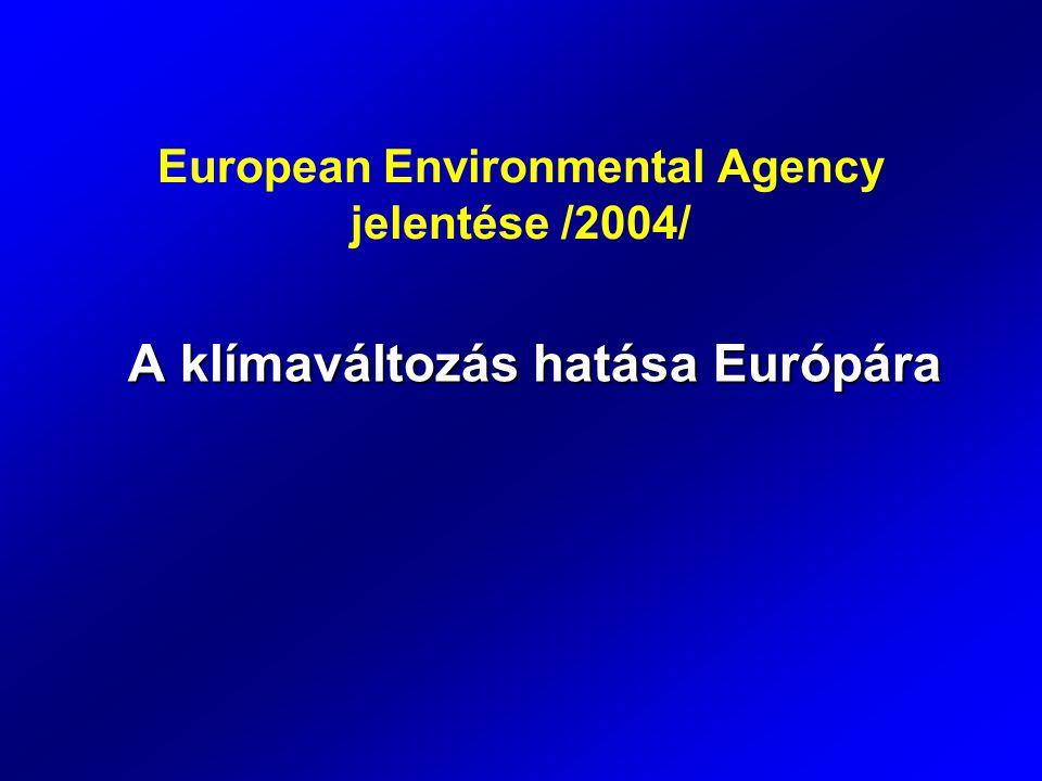 European Environmental Agency jelentése /2004/ A klímaváltozás hatása Európára