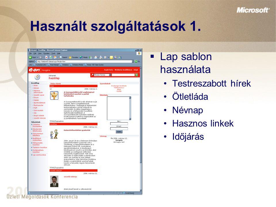 Használt szolgáltatások 1.  Lap sablon használata •Testreszabott hírek •Ötletláda •Névnap •Hasznos linkek •Időjárás