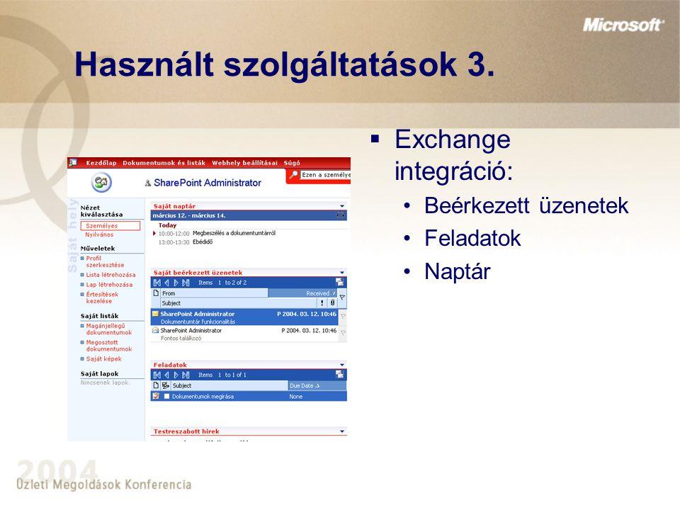 Használt szolgáltatások 3.  Exchange integráció: •Beérkezett üzenetek •Feladatok •Naptár