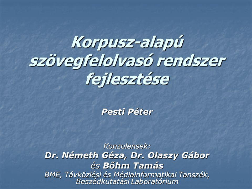 Korpusz-alapú szövegfelolvasó rendszer fejlesztése Pesti Péter Konzulensek: Dr.